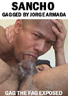 Gag The Fag Exposed: Sancho Gagged By Jorge Armada