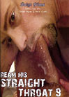 Ream His Straight Throat 9