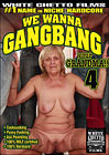 We Wanna Gangbang Your Grandma 4