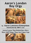 Aaron's London Boy Orgy