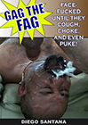 Gag The Fag Exposed: Diego Santana Gagged By Bill Ballmore