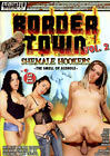Border Town 2: Shemale Hookers