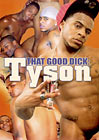That Good Dick: Tyson