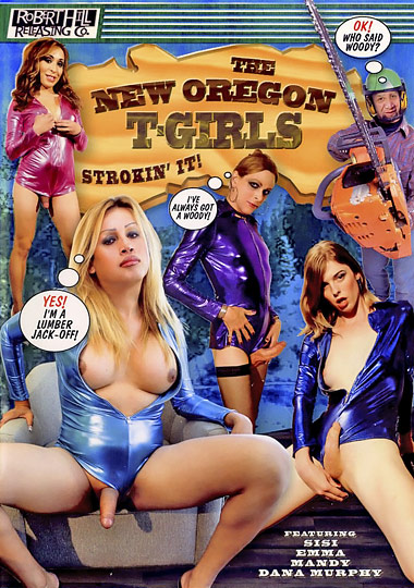 The New Oregon T-Girls Strokin' It (2007)
