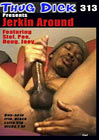Thug Dick 313: Jerkin Around