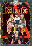 Bad Luck For Bad Girls