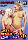Young Mommies Who Love Pussy 11