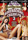 Transsexual Barebacking Cream Pie 3