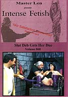 Intense Fetish 860: Slut Deb Gets Her Due