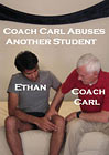Coach Carl Abuses Another Student