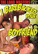 I Barebacked Your Boyfriend