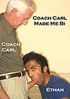 Coach Carl Made Me Bi