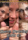 Sperm Stroking Sluts