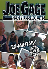 Joe Gage Sex Files 6: Ex-Military