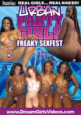 Urban Party Girls Freaky Sexfest