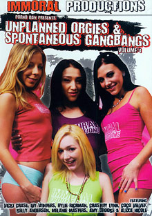 Unplanned Orgies And Spontaneous Gangbangs cover