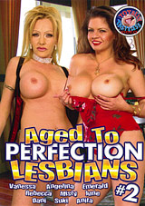 Aged To Perfection Lesbians 2