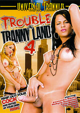 Trouble In Tranny Land 4