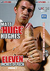 Matt Hughes: 11 Inches Of Fuck