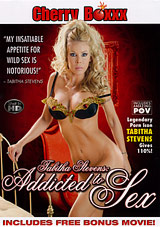 Tabitha Stevens: Addicted To Sex