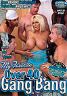 My Favorite Over 40 Gang Bang