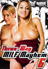 Three Way MILF Mayhem 6