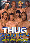 Thug Sex Party 2