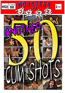 Monsters Of Jizz 50: Another 50 Cum Shots