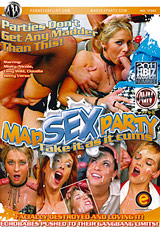 Mad Sex Party: Take It As It Cums