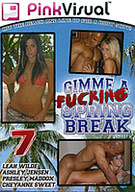 Gimme A Fucking Spring Break 7