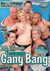 My Favorite Teenage Gang Bang 3