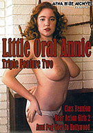 Little Oral Annie Triple Feature 2: Aunt Peg Goes To Hollywood