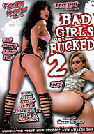 Bad Girls Get Fucked 2
