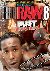 Breed It Raw 8: Bust In My Ass