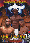Matos De Blackoss 2