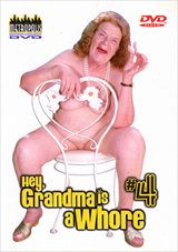 Hey, My Grandma Is A Whore 4