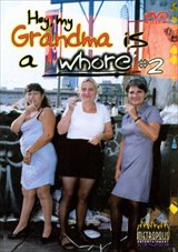 Hey, My Grandma Is A Whore 2