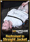 Boynapped: Restrained In Straight Jacket
