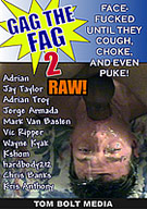 Gag The Fag: Raw 2