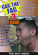 Gag The Fag: Raw 3