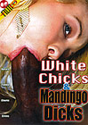 White Chicks And Mandingo Dicks