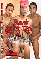 Raw Mix Up 4: Gettin That Good Dick