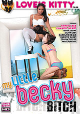 Watch My Little Becky Bitch in our Video on Demand Theater