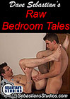Dave Sebastian's Raw Bedroom Tales