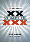 XX Years Of XXX: Hot House