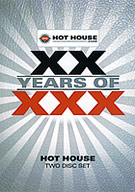 XX Years Of XXX: Hot House Part 2