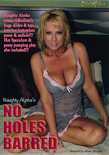 Naughty Alysha's No Holes Barred