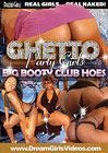 Ghetto Party Girls: Big Booty Club Hoes