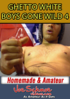 Ghetto Whiteboys Gone Wild 4