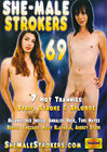 She-Male Strokers 69